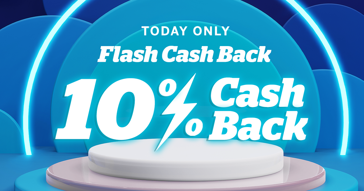 10% cashback today only